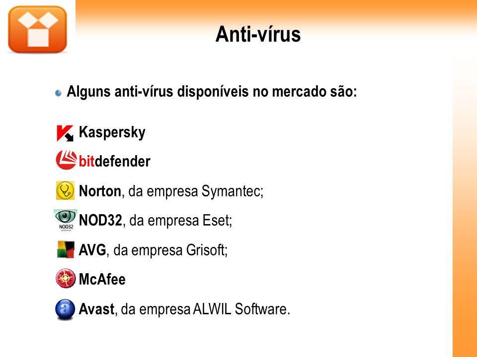 Anti-vírus Alguns anti-vírus disponíveis no mercado são: Kaspersky bitdefender Norton, da empresa Symantec; NOD32, da empresa Eset; AVG, da empresa Gr