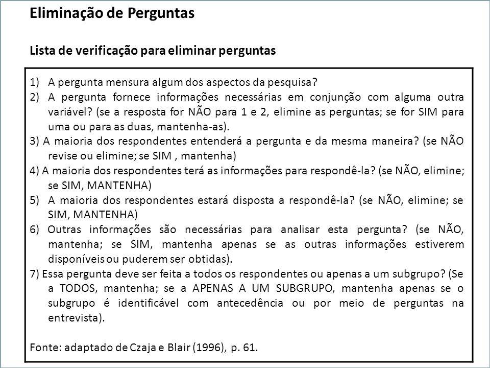 Projeto Integrador de Pesquisa Eliminação de Perguntas Lista de verificação para eliminar perguntas 1)A pergunta mensura algum dos aspectos da pesquis