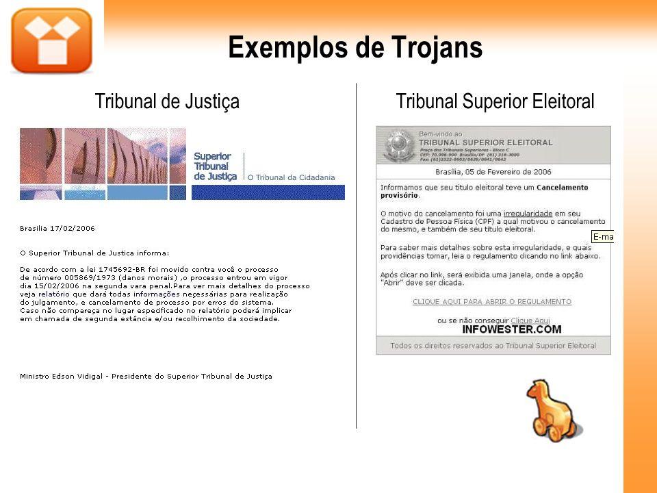 Exemplos de Trojans Tribunal de Justiça Tribunal Superior Eleitoral