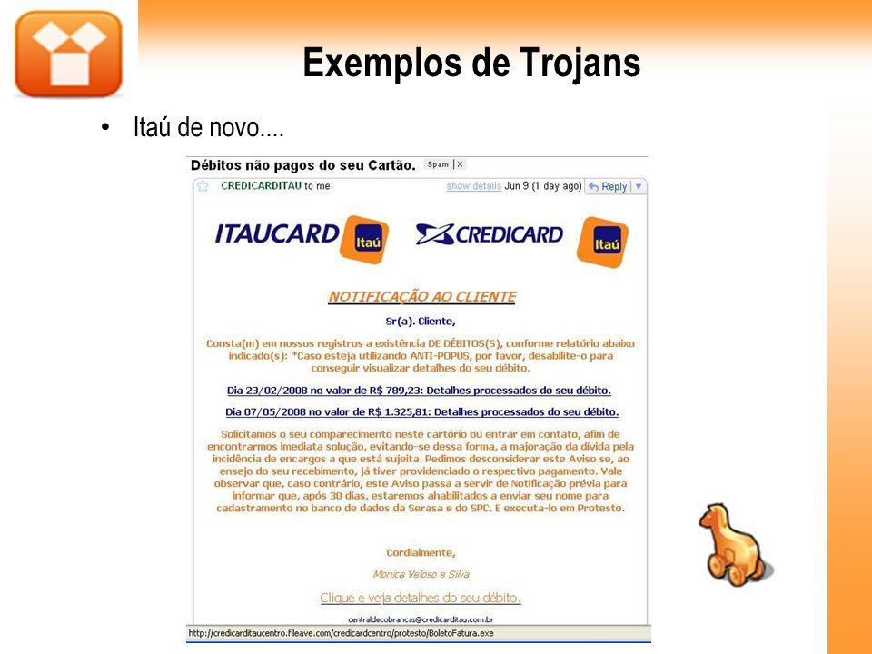Exemplos de Trojans Itaú de novo....