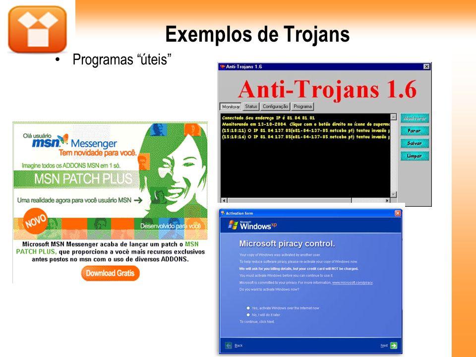 Exemplos de Trojans Programas úteis