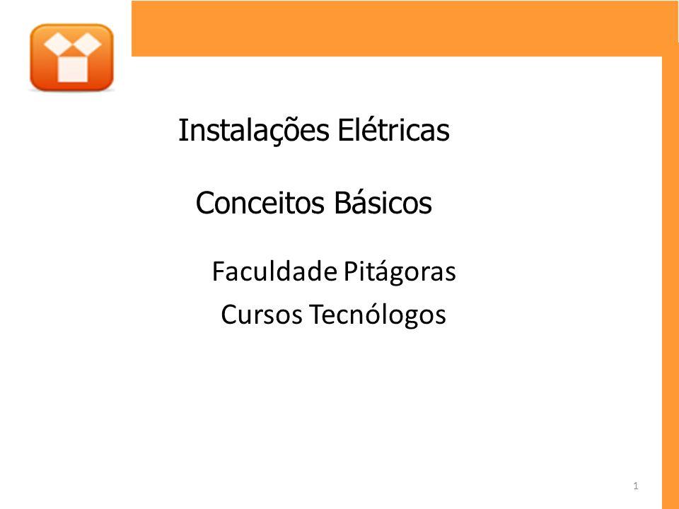 Faculdade Pitágoras Cursos Tecnólogos Instalações Elétricas Conceitos Básicos 1