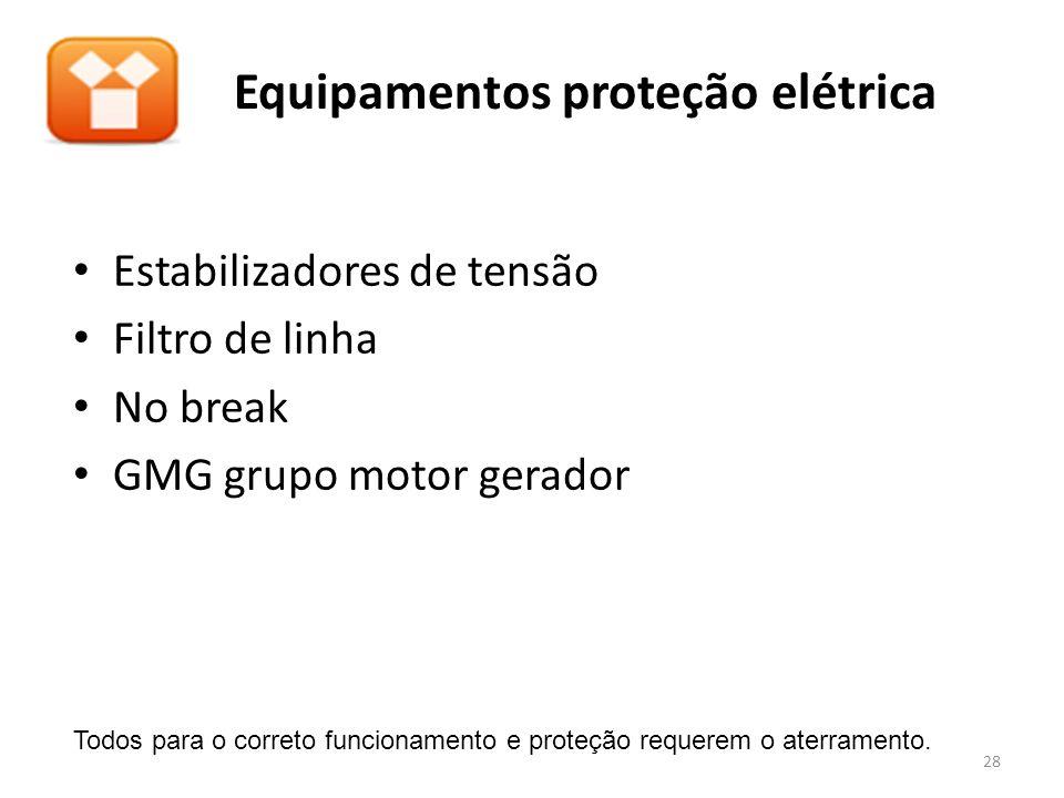 Equipamentos proteção elétrica Estabilizadores de tensão Filtro de linha No break GMG grupo motor gerador Todos para o correto funcionamento e proteçã