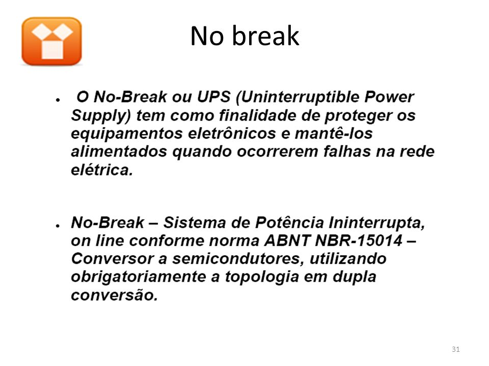 No break 31