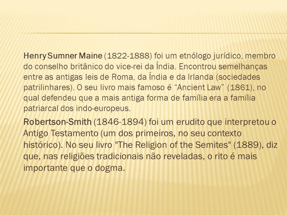 Henry Sumner Maine (1822-1888) foi um etnólogo jurídico, membro do conselho britânico do vice-rei da Índia. Encontrou semelhanças entre as antigas lei