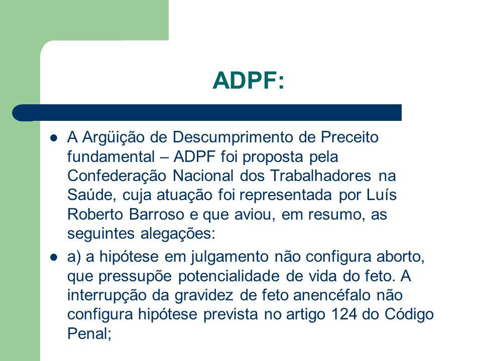 ADPF: A Argüição de Descumprimento de Preceito fundamental – ADPF foi proposta pela Confederação Nacional dos Trabalhadores na Saúde, cuja atuação foi