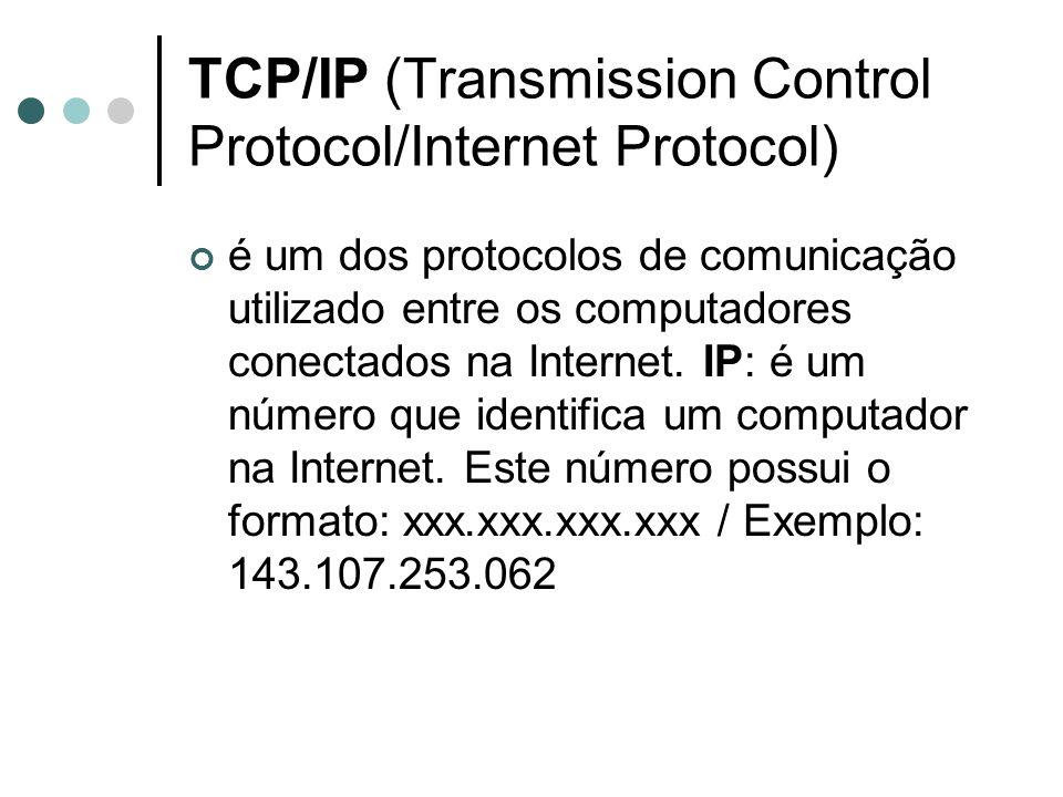 TCP/IP (Transmission Control Protocol/Internet Protocol) é um dos protocolos de comunicação utilizado entre os computadores conectados na Internet. IP