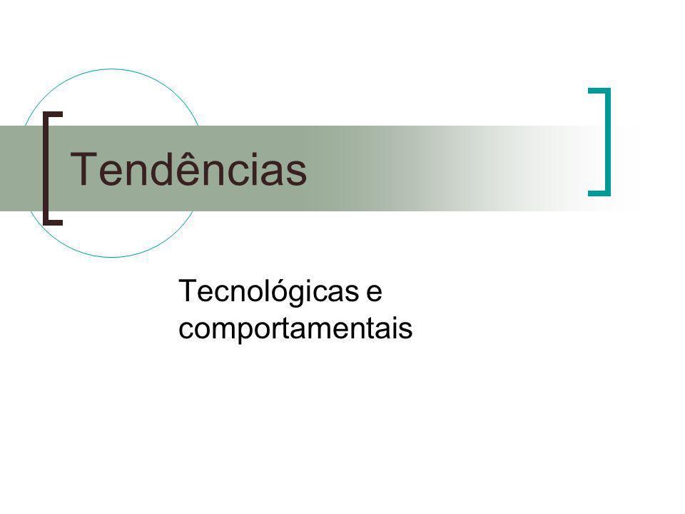 Tendências Tecnológicas e comportamentais