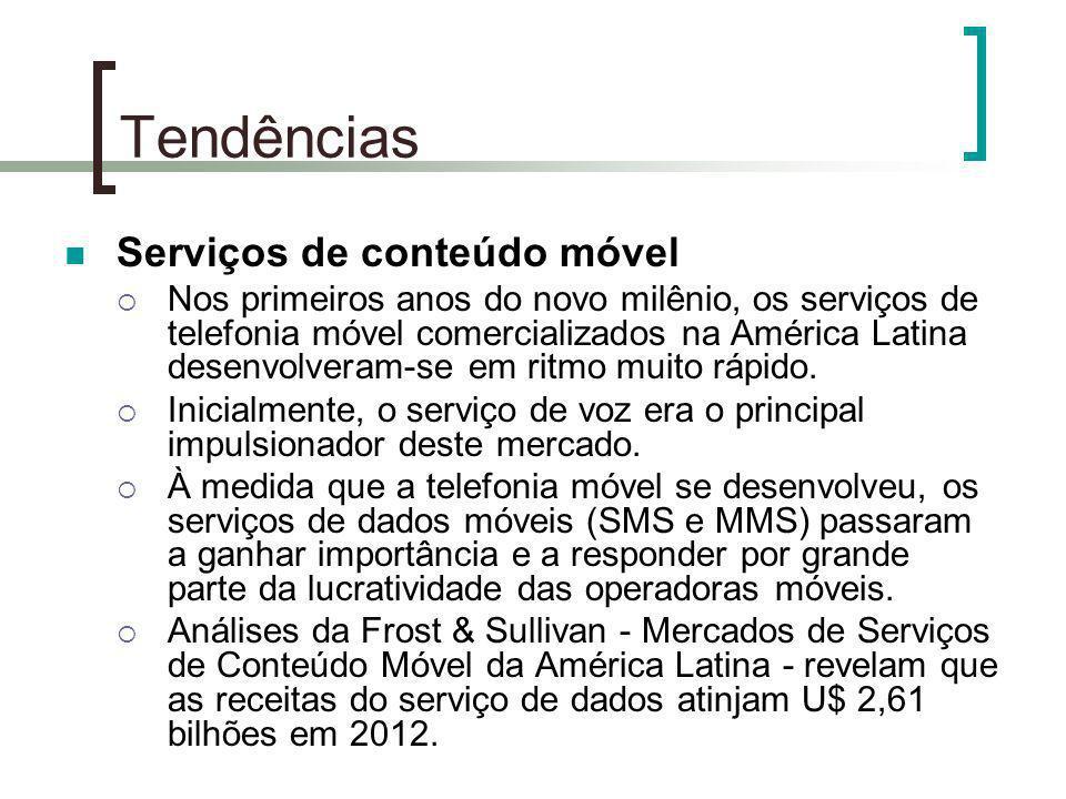 Tendências Serviços de conteúdo móvel Nos primeiros anos do novo milênio, os serviços de telefonia móvel comercializados na América Latina desenvolver