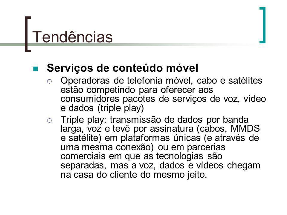 Tendências Serviços de conteúdo móvel Operadoras de telefonia móvel, cabo e satélites estão competindo para oferecer aos consumidores pacotes de servi