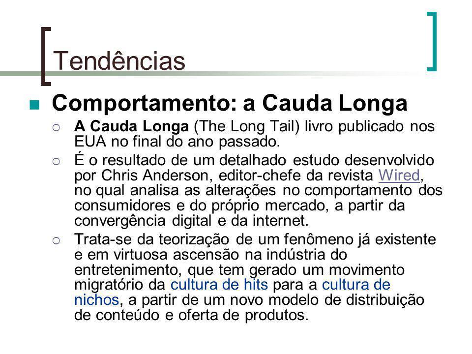 Tendências Comportamento: a Cauda Longa A Cauda Longa (The Long Tail) livro publicado nos EUA no final do ano passado. É o resultado de um detalhado e