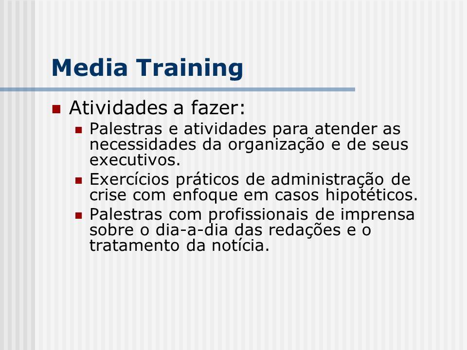 Atividades a fazer: Palestras e atividades para atender as necessidades da organização e de seus executivos.