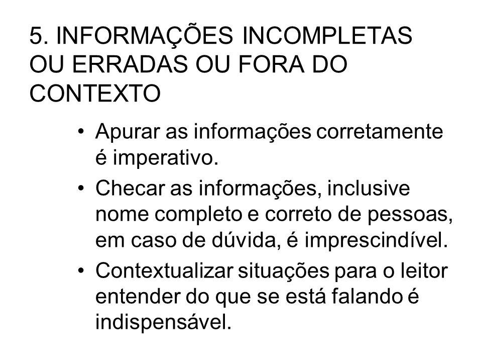 6.GORDURA NO TEXTO/EMBROMAÇÃO/ OPINIÃO NUNCA/EVITE ADJETIVO Faça simples.