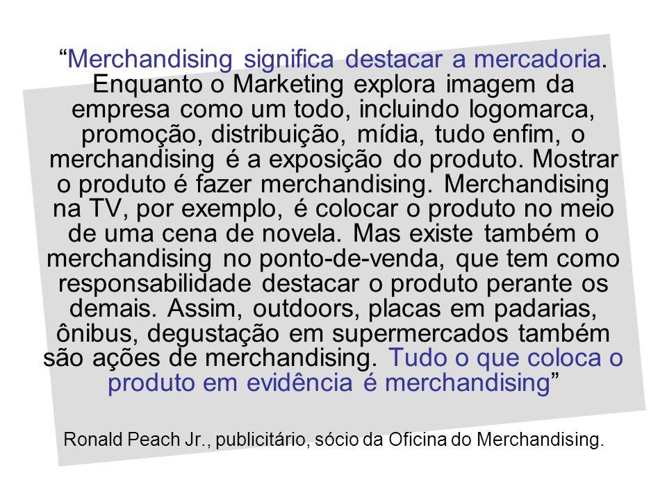 Merchandising significa destacar a mercadoria. Enquanto o Marketing explora imagem da empresa como um todo, incluindo logomarca, promoção, distribuiçã