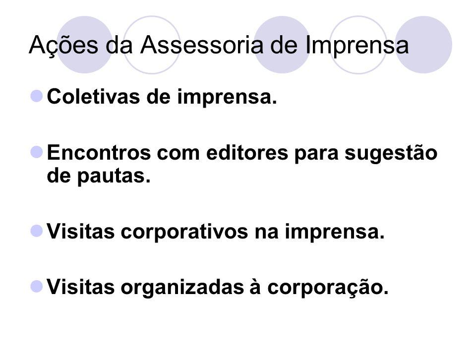 Ações da Assessoria de Imprensa Press-kit São textos, fotos, cópias de documentos e outros materiais para divulgações específicas e mais complexas, que auxiliam o trabalho dos repórteres.
