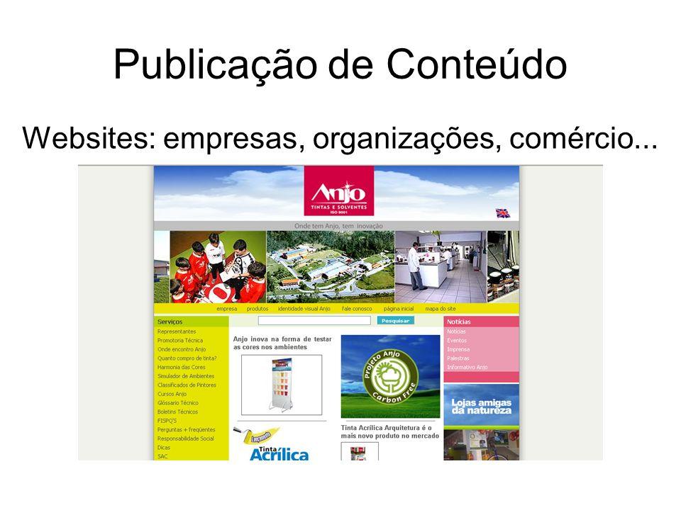 Publicação de Conteúdo Websites: empresas, organizações, comércio...