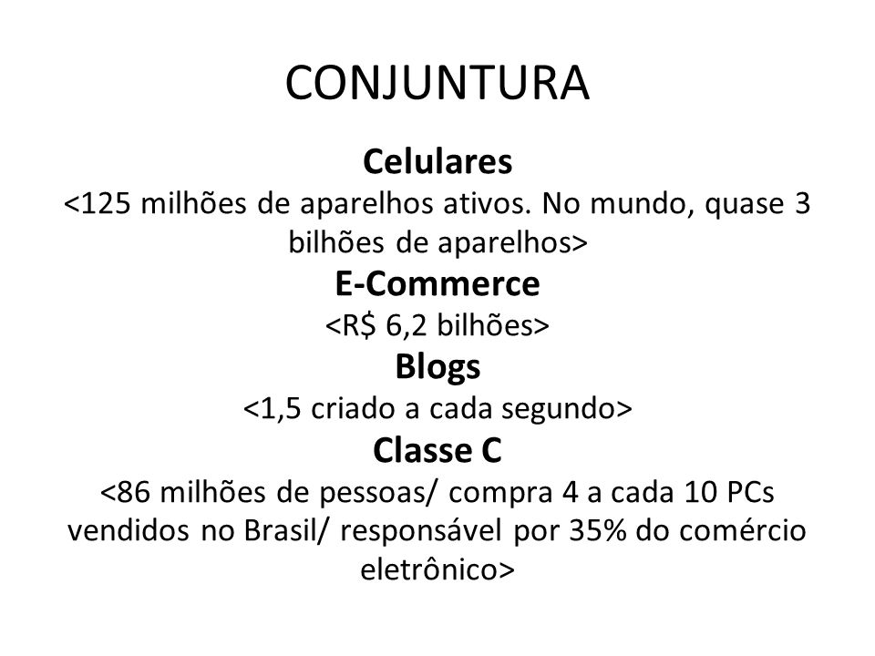 E-mail Marketing Segmentação: –Geográfica Moradores do Rio de Janeiro, São Paulo ou Brasileiros.