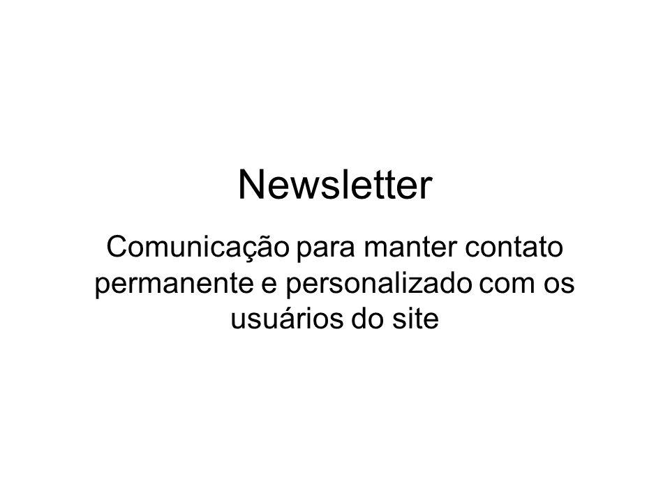 Newsletter Comunicação para manter contato permanente e personalizado com os usuários do site