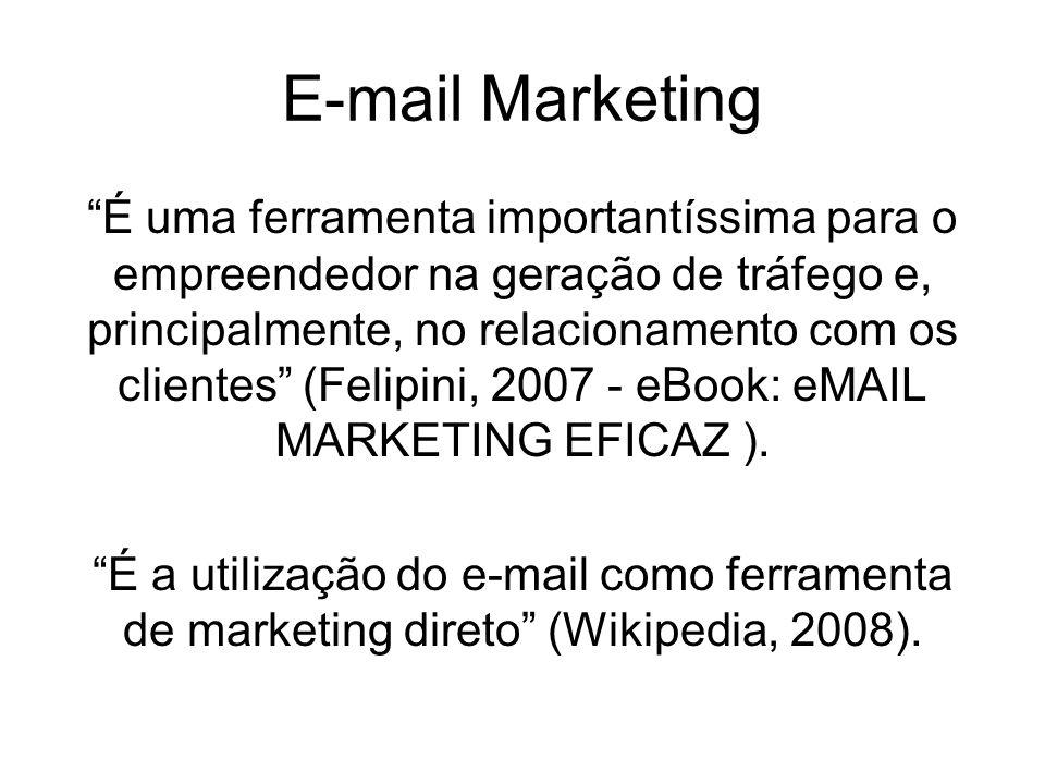 E-mail Marketing É uma ferramenta importantíssima para o empreendedor na geração de tráfego e, principalmente, no relacionamento com os clientes (Feli