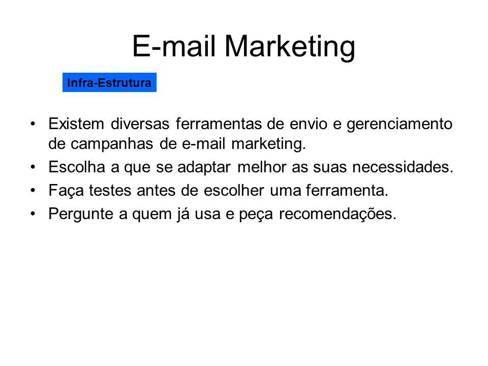 E-mail Marketing Existem diversas ferramentas de envio e gerenciamento de campanhas de e-mail marketing. Escolha a que se adaptar melhor as suas neces