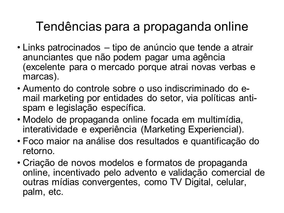 Tendências para a propaganda online Links patrocinados – tipo de anúncio que tende a atrair anunciantes que não podem pagar uma agência (excelente par