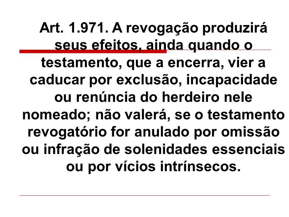 Rompimento por inexistência de herdeiro: Art.1.973.