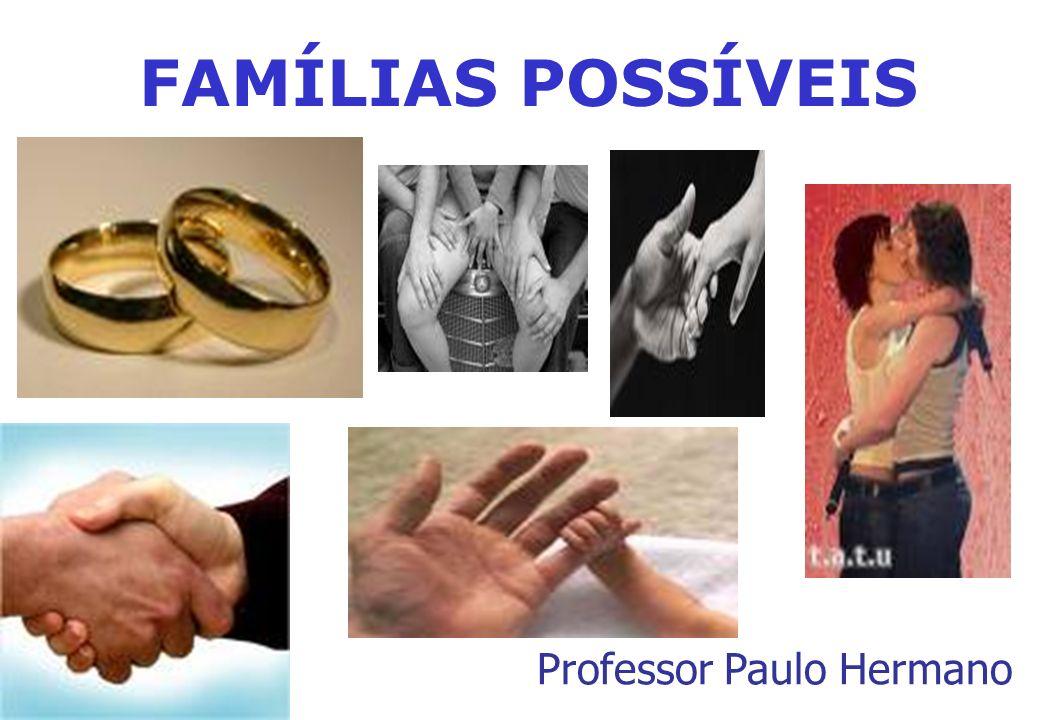 FAMÍLIAS POSSÍVEIS Professor Paulo Hermano