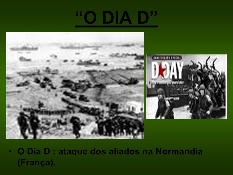 O DIA D O Dia D : ataque dos aliados na Normandia (França).