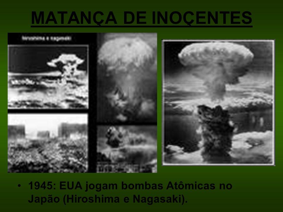 MATANÇA DE INOÇENTES 1945: EUA jogam bombas Atômicas no Japão (Hiroshima e Nagasaki).