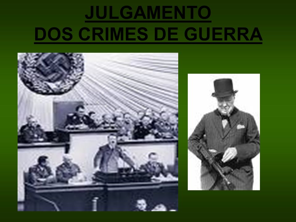 JULGAMENTO DOS CRIMES DE GUERRA