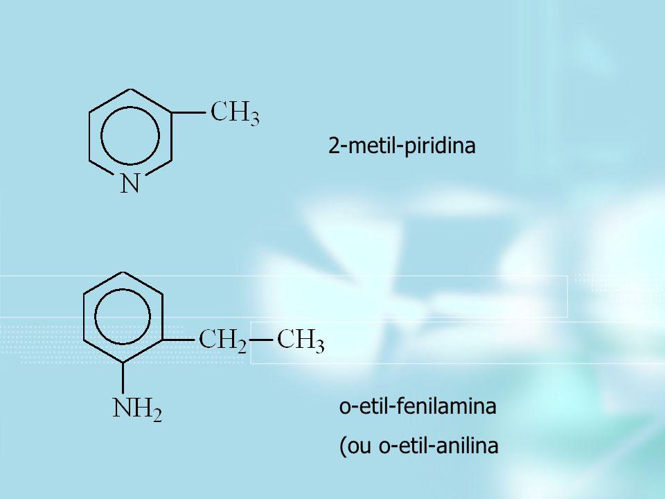 2-metil-piridina o-etil-fenilamina (ou o-etil-anilina