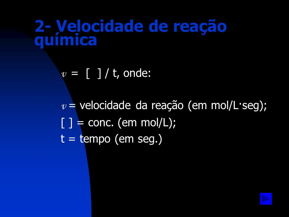 2.1- Dependência da velocidade em função da concentração Na reação: 2H 2 + 2NO N 2 + 2H 2 O, temos: [H 2 ] (mol/L) [NO] (mol/L) v inicial (mol/L·h) 1 · 10 -3 3 · 10 -5 2 · 10 -3 1 · 10 -3 6 · 10 -5 2 · 10 -3 24 · 10 -5