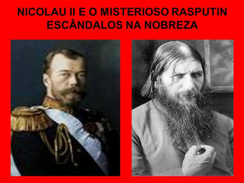 NICOLAU II E O MISTERIOSO RASPUTIN ESCÂNDALOS NA NOBREZA