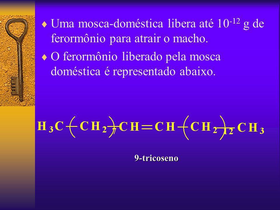 Uma mosca-doméstica libera até 10 -12 g de ferormônio para atrair o macho. O ferormônio liberado pela mosca doméstica é representado abaixo.9-tricosen