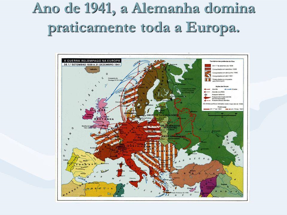 Ano de 1941, a Alemanha domina praticamente toda a Europa.