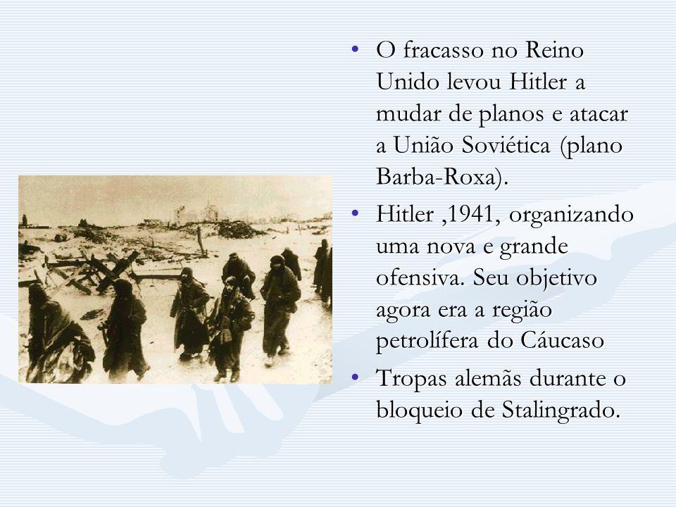O fracasso no Reino Unido levou Hitler a mudar de planos e atacar a União Soviética (plano Barba-Roxa). Hitler,1941, organizando uma nova e grande ofe