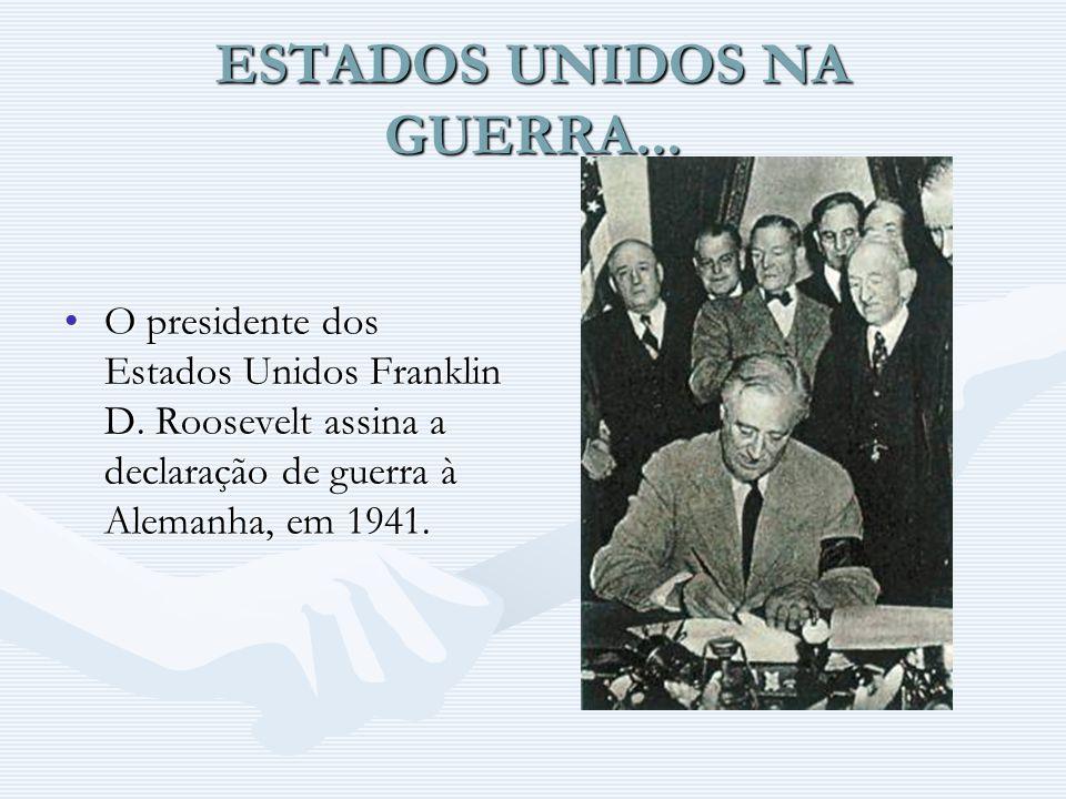 ESTADOS UNIDOS NA GUERRA... O presidente dos Estados Unidos Franklin D. Roosevelt assina a declaração de guerra à Alemanha, em 1941.O presidente dos E