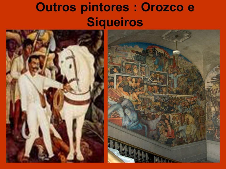 Outros pintores : Orozco e Siqueiros