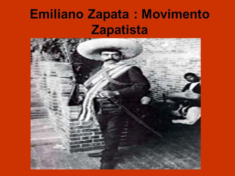 Emiliano Zapata : Movimento Zapatista