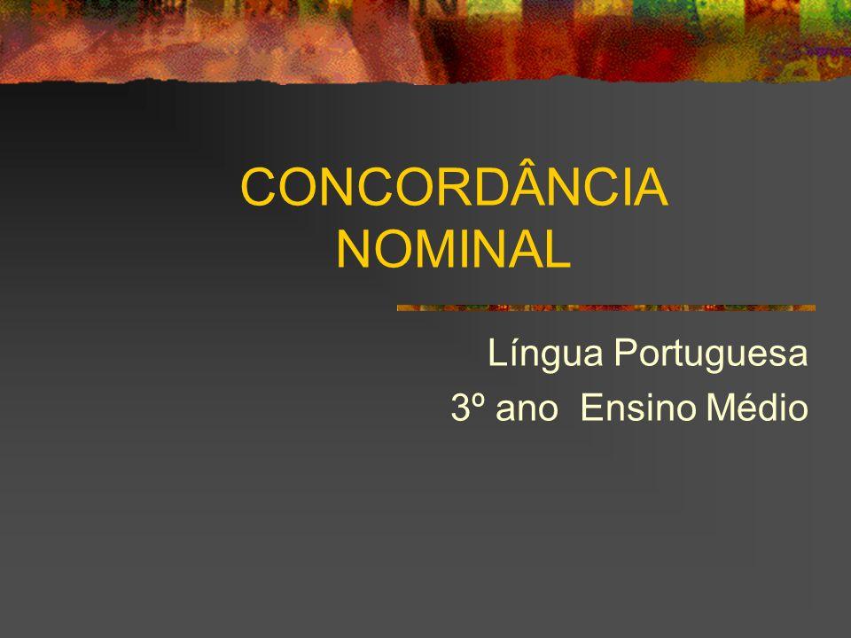 CONCORDÂNCIA NOMINAL Língua Portuguesa 3º ano Ensino Médio