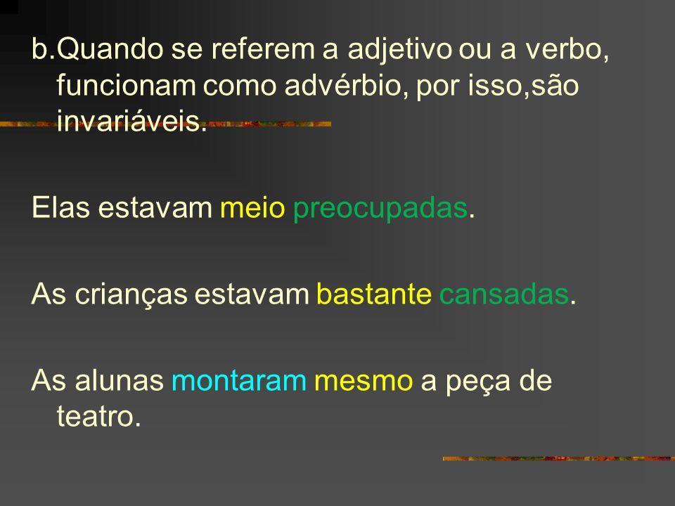Concordância das palavras ANEXO e OBRIGADO Estabelecem concordância normal com o substantivo ou pronome a que se referem.