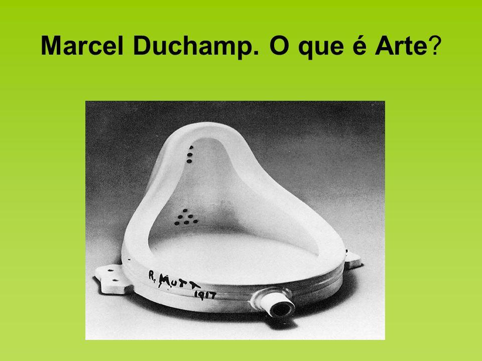 Marcel Duchamp. O que é Arte?