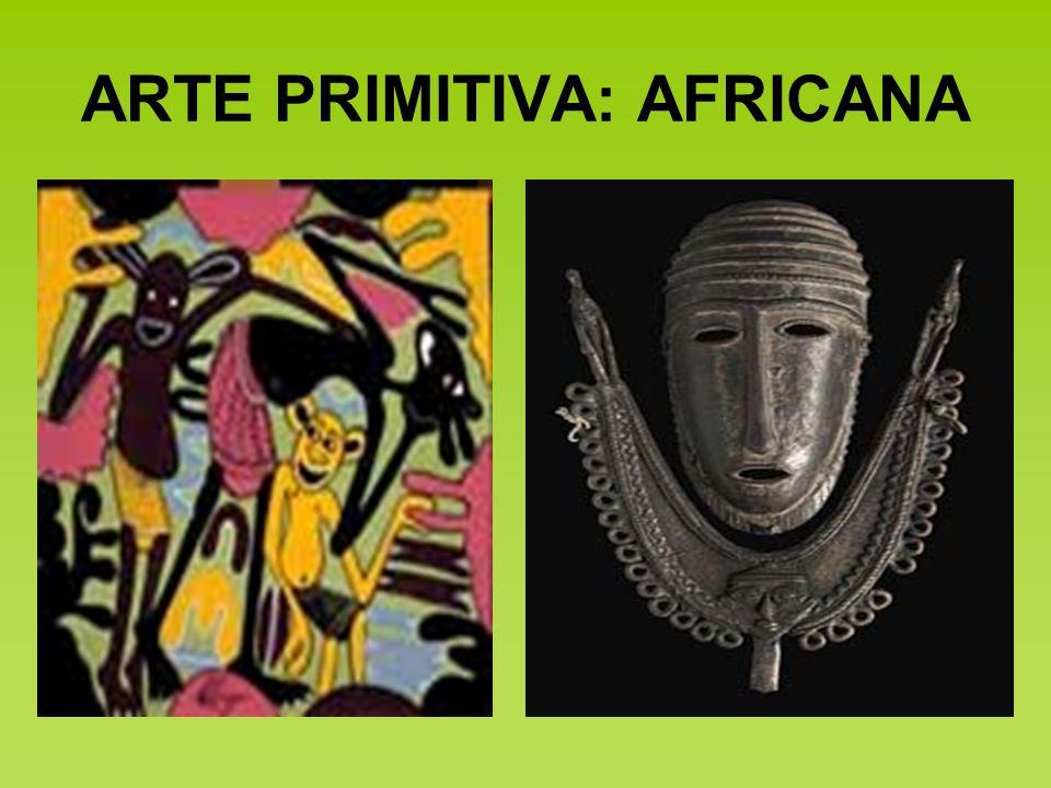 ARTE PRIMITIVA: AFRICANA