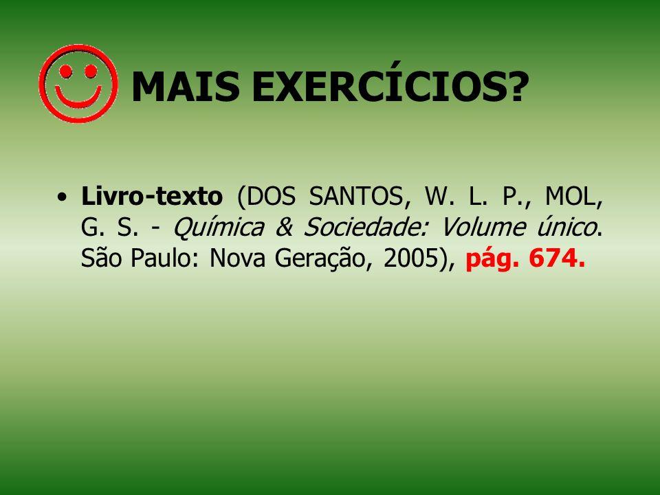 MAIS EXERCÍCIOS.Livro-texto (DOS SANTOS, W. L. P., MOL, G.