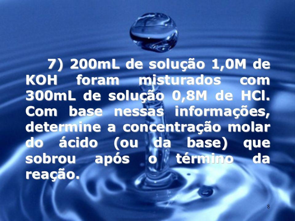 9 8) Considerando que 100g de uma amostra de NaOH impuro, contendo 80% em massa da base, foram dissolvidos em 2,0L de solução 0,5M de HNO 3, determine a concentração molar final do ácido (ou da base) que restou.