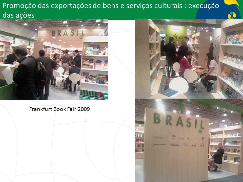 Promoção das exportações de bens e serviços culturais : execução das ações Frankfurt Book Fair 2009