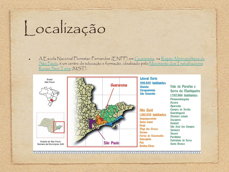 Localização A Escola Nacional Florestan Fernandes (ENFF), em Guararema, na Região Metropolitana de São Paulo, é um centro de educação e formação, idea
