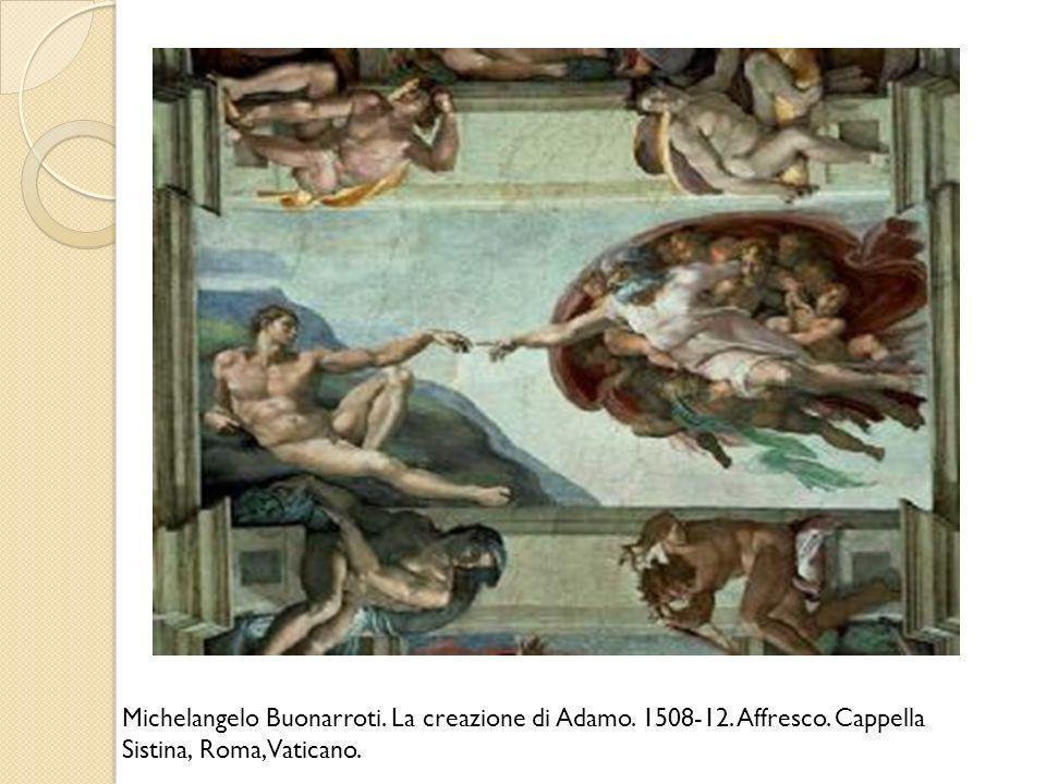 Michelangelo Buonarroti. La creazione di Adamo. 1508-12. Affresco. Cappella Sistina, Roma, Vaticano.