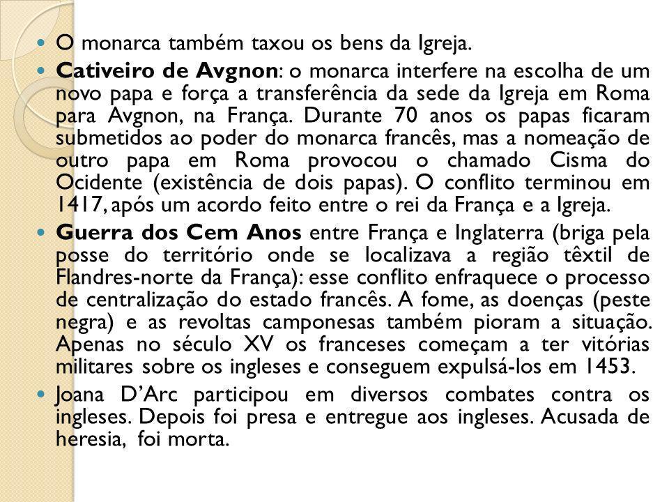 O monarca também taxou os bens da Igreja. Cativeiro de Avgnon: o monarca interfere na escolha de um novo papa e força a transferência da sede da Igrej