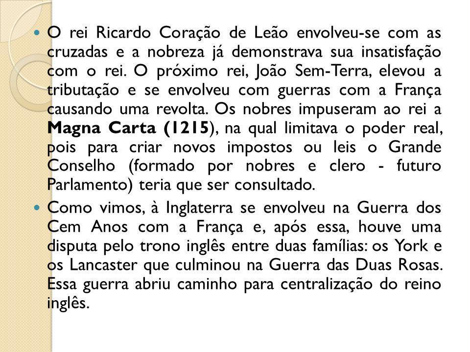 O rei Ricardo Coração de Leão envolveu-se com as cruzadas e a nobreza já demonstrava sua insatisfação com o rei. O próximo rei, João Sem-Terra, elevou